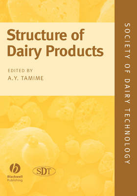 Structure of Dairy Products - Society of Dairy Technology (Hardback)