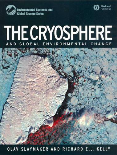 The Cryosphere and Global Environmental Change - Environmental Systems and Global Change Series (Paperback)