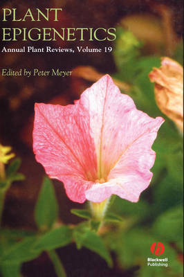 Plant Epigenetics - Annual Plant Reviews v. 19 (Hardback)