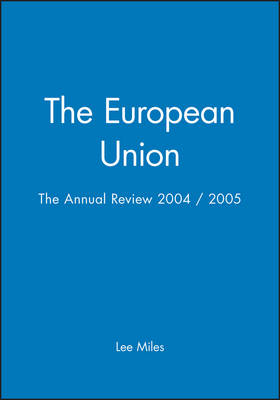 The European Union 2004/2005: Annual Review - Journal of Common Market Studies (Paperback)