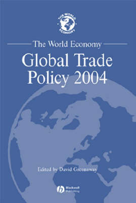 The World Economy: Global Trade Policy 2004 - World Economy Special Issues (Paperback)