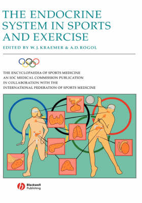 The Endocrine System in Sports and Exercise - The Encyclopaedia of Sports Medicine (Hardback)