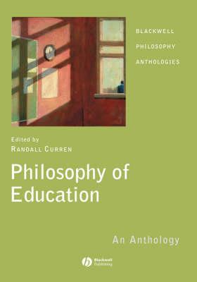 Philosophy of Education: An Anthology - Blackwell Philosophy Anthologies (Hardback)