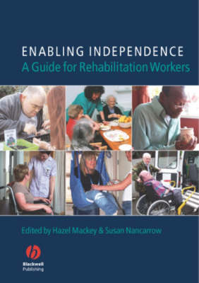 Enabling Independence - a Guide for Rehabilitationworkers (Paperback)