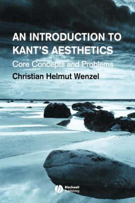 An Introduction to Kant's Aesthetics: Core Concepts and Problems (Paperback)