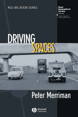 Driving Spaces: A Cultural-Historical Geography of England's M1 Motorway - RGS-IBG Book Series (Hardback)