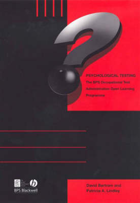 Psychological Testing: The BPS 'Test Administration' (Occupational) Open Learning Programme (Paperback)