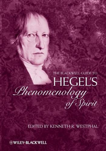 "The Blackwell Guide to Hegel's ""Phenomenology of Spirit"" - Blackwell Guides to Great Works (Paperback)"