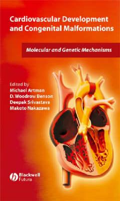 Cardiovascular Development and Congenital Malformations: Molecular and Genetic Mechanisms (Hardback)