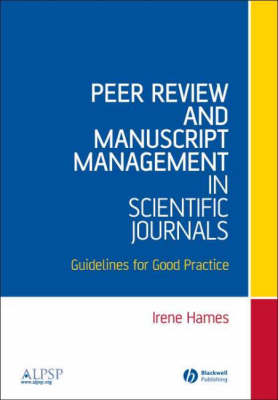 Peer Review and Manuscript Management in Scientific Journals: Guidelines for Good Practice (Paperback)