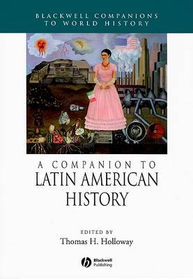 A Companion to Latin American History - Wiley Blackwell Companions to World History (Hardback)