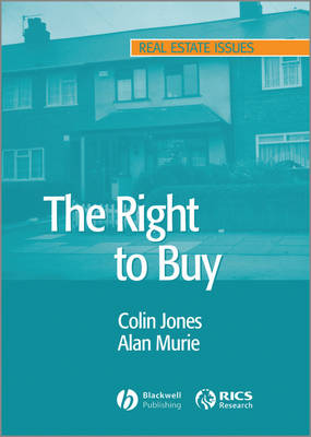 The Right to Buy: Analysis and Evaluation of a Housing Policy - Real Estate Issues (Paperback)