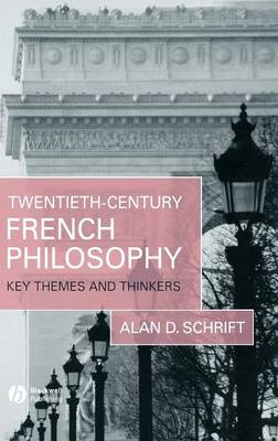 Twentieth-Century French Philosophy: Key Themes and Thinkers (Hardback)