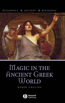 Magic in the Ancient Greek World - Blackwell Ancient Religions (Hardback)