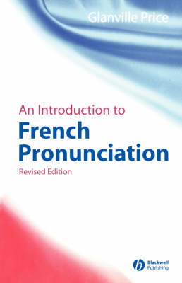 An Introduction to French Pronunciation - Blackwell Reference Grammars (Paperback)