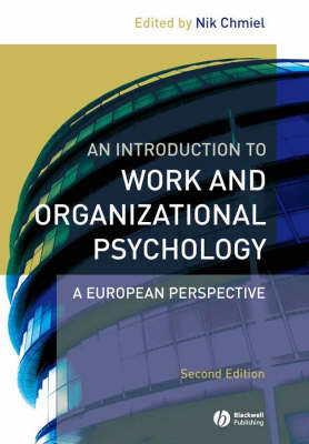 An Introduction to Work and Organizational Psychology: A European Perspective (Paperback)