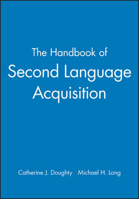 The Handbook of Second Language Acquisition - Blackwell Handbooks in Linguistics (Paperback)
