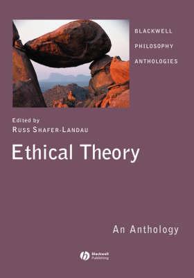 Ethical Theory: An Anthology - Blackwell Philosophy Anthologies (Hardback)