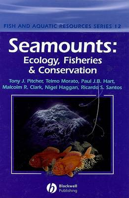 Seamounts: Ecology, Fisheries and Conservation - Fish and Aquatic Resources (Hardback)