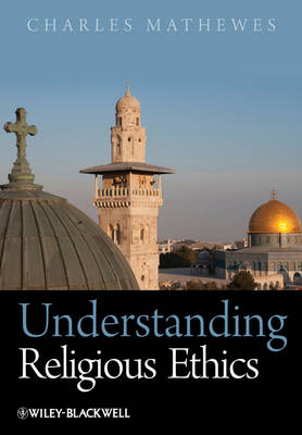 Understanding Religious Ethics (Hardback)