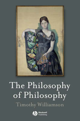 The Philosophy of Philosophy - The Blackwell / Brown Lectures in Philosophy (Paperback)