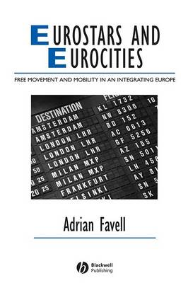 Eurostars and Eurocities: Free Movement and Mobility in an Integrating Europe - Studies in Urban and Social Change (Hardback)