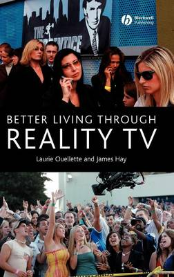 Better Living through Reality TV: Television and Post-Welfare Citizenship (Hardback)