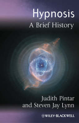 Hypnosis: A Brief History - Blackwell Brief Histories of Psychology (Hardback)