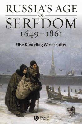 Russia's Age of Serfdom 1649-1861 - Blackwell History of Russia (Hardback)