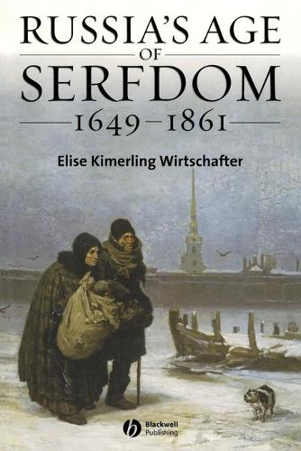 Russia's Age of Serfdom 1649-1861 - Blackwell History of Russia (Paperback)