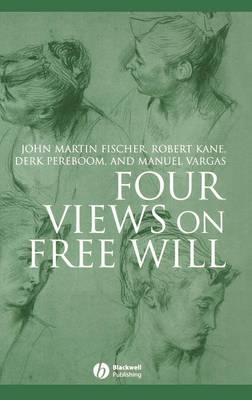 Four Views on Free Will - Great Debates in Philosophy (Hardback)