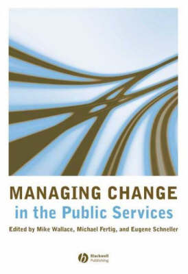 Managing Change in Public Services (Hardback)