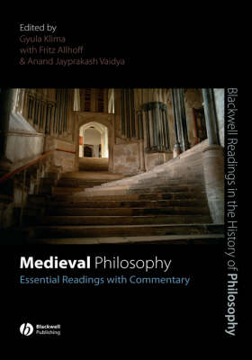 Medieval Philosophy: Essential Readings with Commentary - Blackwell Readings in the History of Philosophy (Hardback)