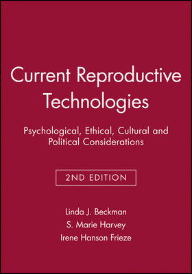 Current Reproductive Technologies: Psychological, Ethical, Cultural and Political Considerations - Journal of Social Issues (Paperback)