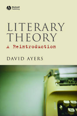 Literary Theory: A Reintroduction (Paperback)