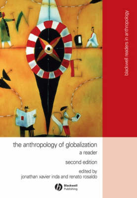 The Anthropology of Globalization: A Reader - Wiley Blackwell Readers in Anthropology (Hardback)