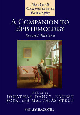 A Companion to Epistemology - Blackwell Companions to Philosophy (Hardback)