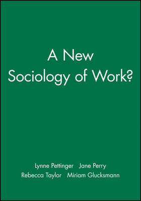 A New Sociology of Work? - Sociological Review Monographs (Paperback)