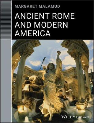 Ancient Rome and Modern America - Classical Receptions (Paperback)