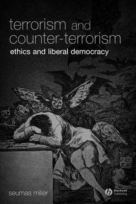 Terrorism and Counter-Terrorism: Ethics and Liberal Democracy - Blackwell Public Philosophy Series (Paperback)