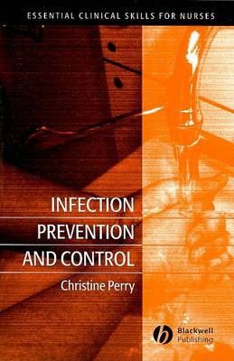Infection Prevention and Control - Essential Clinical Skills for Nurses (Paperback)