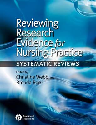 Reviewing Research Evidence for Nursing Practice: Systematic Reviews (Paperback)