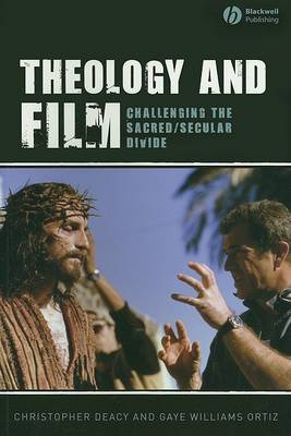 Theology and Film: Challenging the Sacred/Secular Divide (Paperback)