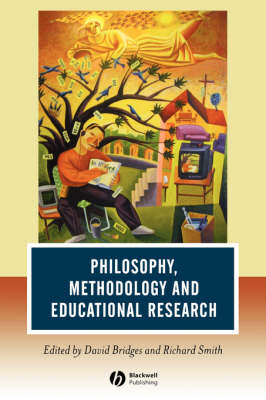 Philosophy, Methodology and Educational Research - Journal of Philosophy of Education (Paperback)
