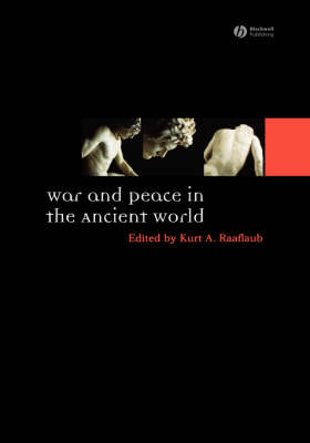 War and Peace in the Ancient World - Ancient World: Comparative Histories (Hardback)