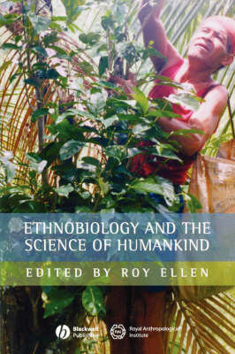 Ethnobiology and the Science of Humankind - Journal of the Royal Anthropological Institute Special Issue Book Series (Paperback)
