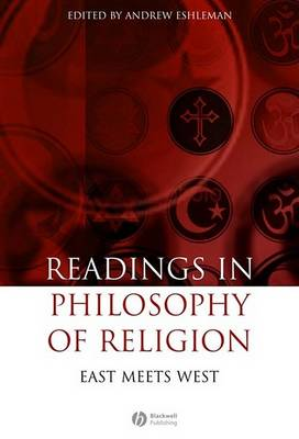 Readings in the Philosophy of Religion: East Meets West (Hardback)