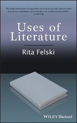 Uses of Literature - Wiley-Blackwell Manifestos (Hardback)