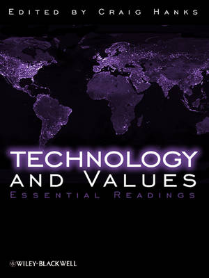 Technology and Values: Essential Readings (Hardback)