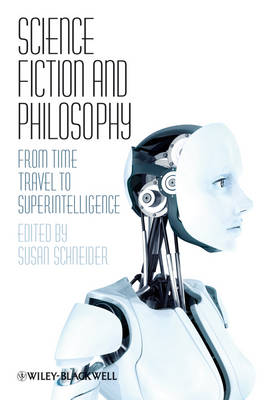 Science Fiction and Philosophy: From Time Travel to Superintelligence (Paperback)